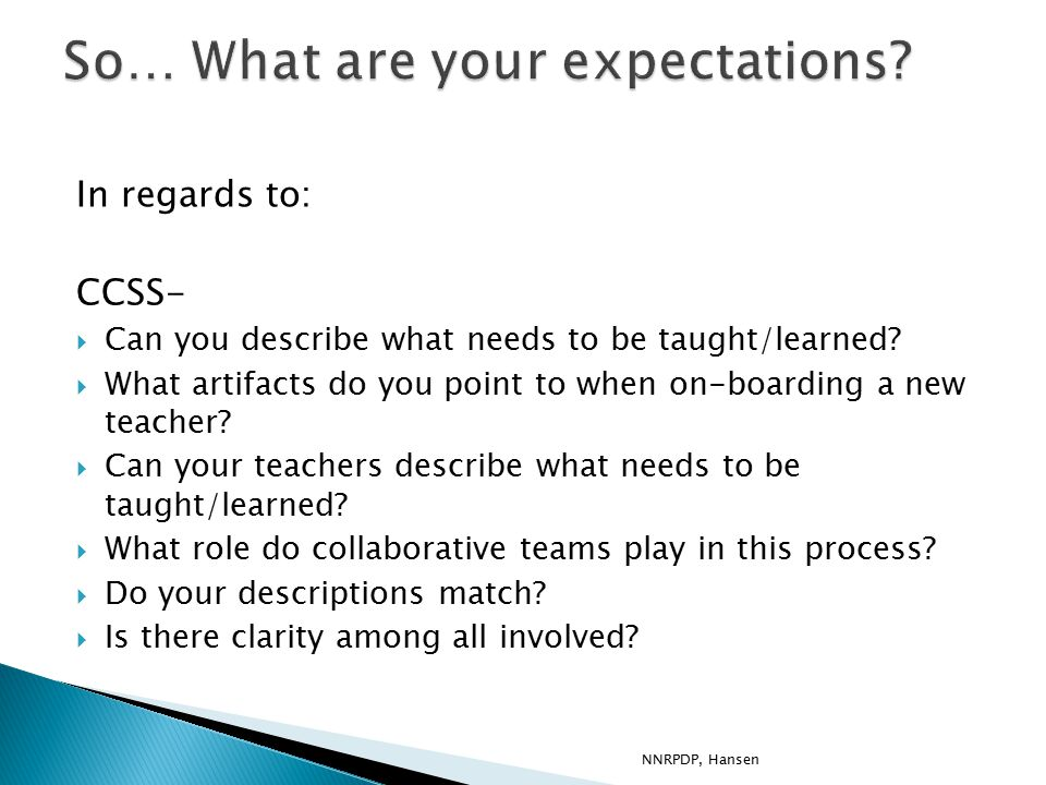 In regards to: CCSS-  Can you describe what needs to be taught/learned.