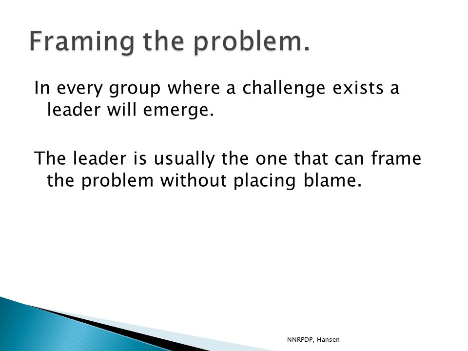 In every group where a challenge exists a leader will emerge.