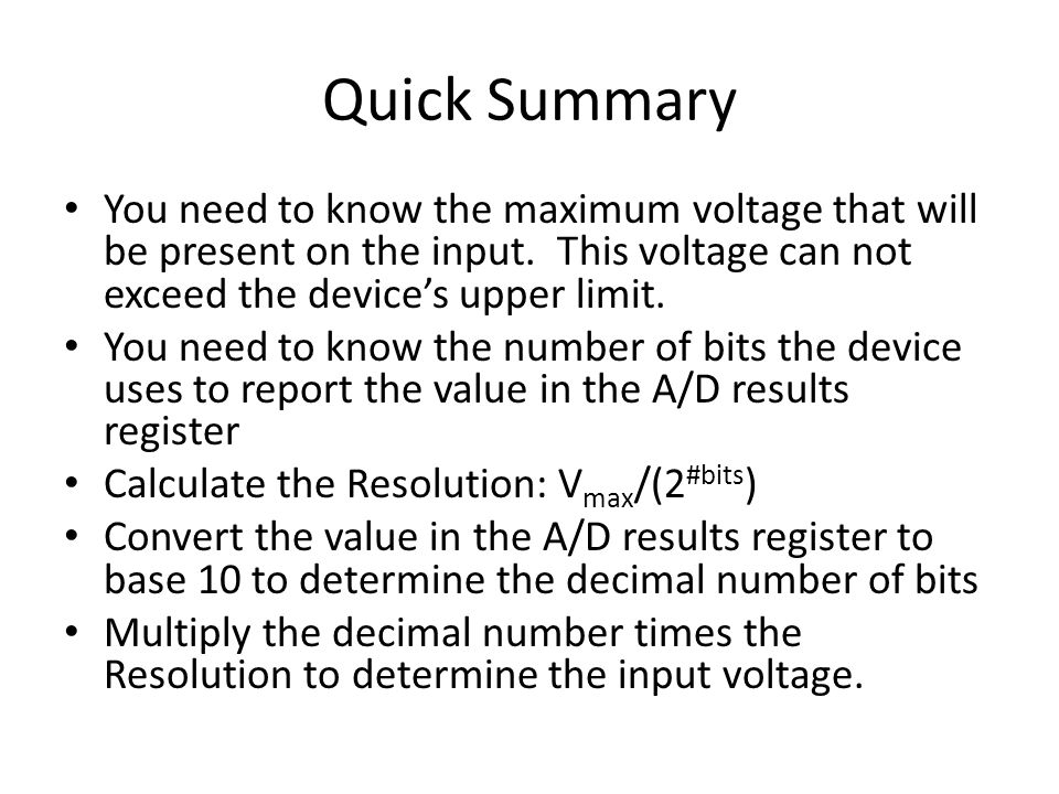 Quick Summary You need to know the maximum voltage that will be present on the input.