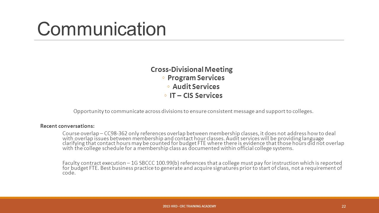 Cross-Divisional Meeting ◦Program Services ◦Audit Services ◦IT – CIS Services Opportunity to communicate across divisions to ensure consistent message and support to colleges.