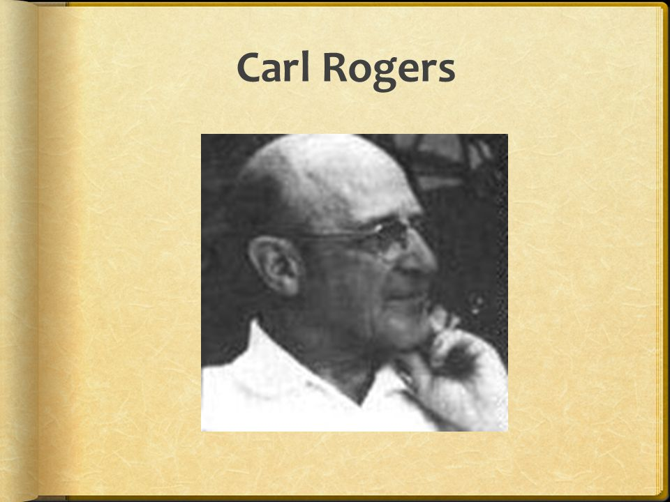 Carl Rogers: American psychologist; believed that personality formed as a result of our strivings to reach our full human potential. Fully Functioning