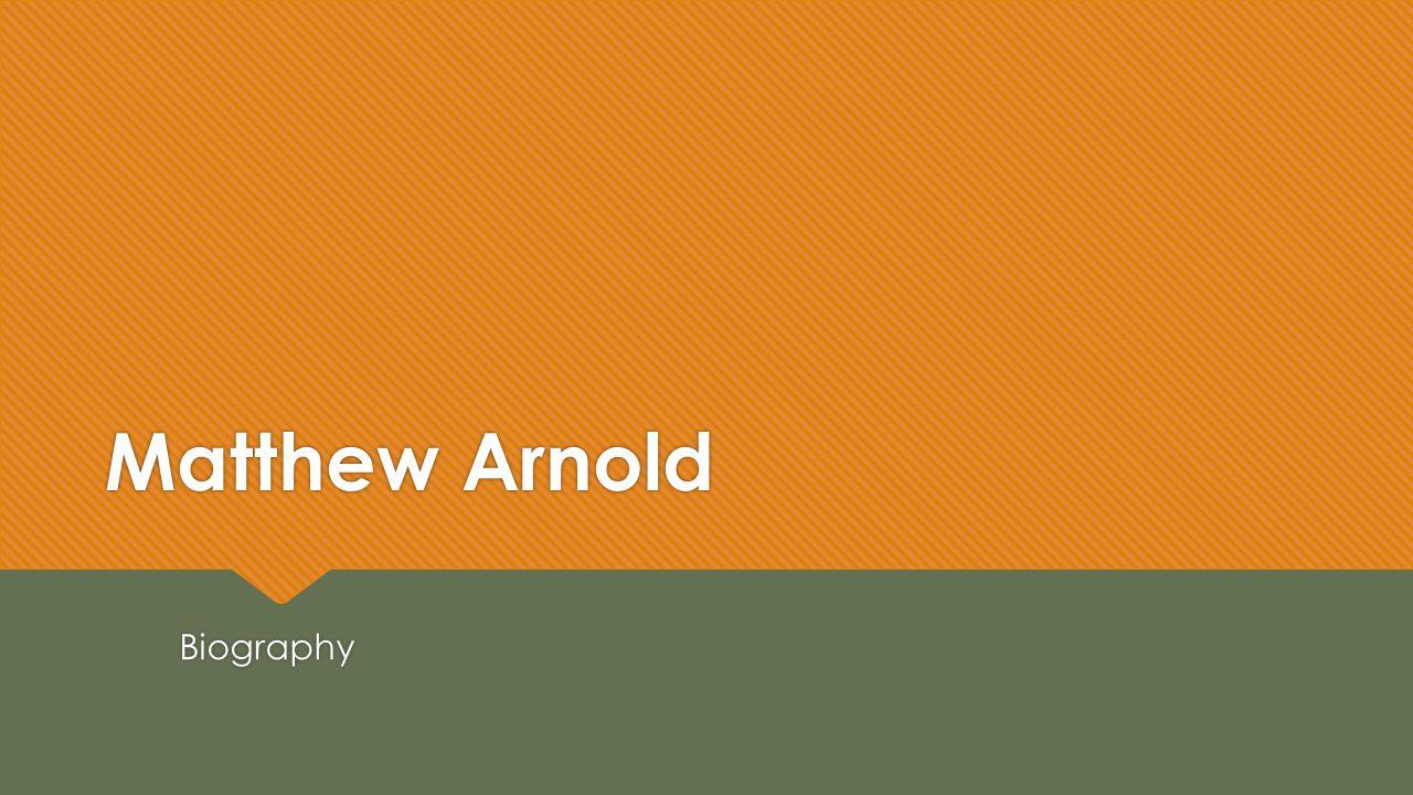 Matthew Arnold Biography