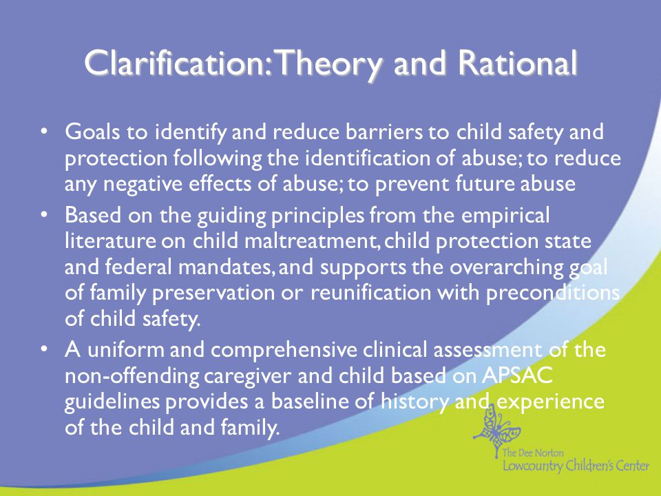 Protection Clarification Process The protection clarification process involves the therapist working with the non-offending parent(s)/caregiver(s) to identify specific information regarding responsibility for protection and responsibility for the abuse to the child through a clarification conference.