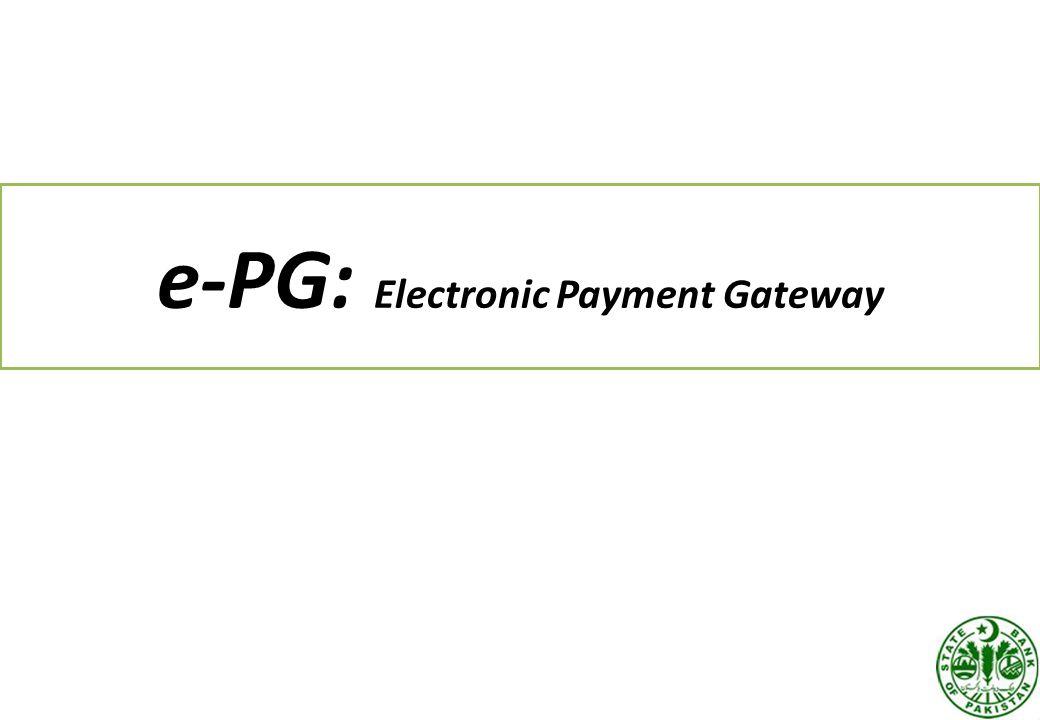e-PG: Electronic Payment Gateway