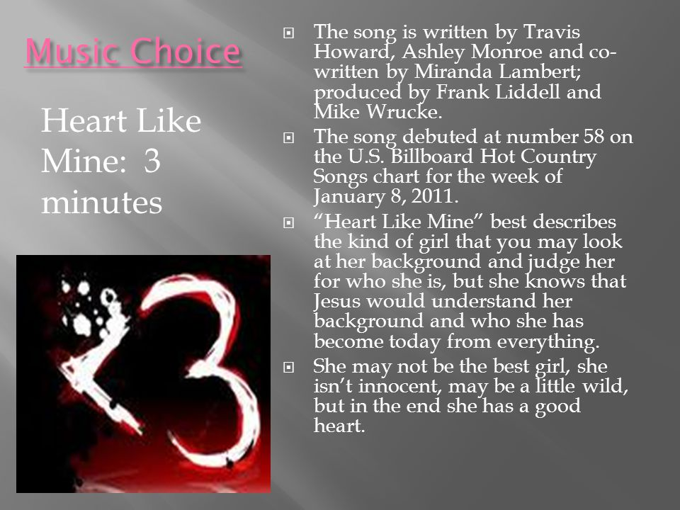 Music Choice Kerosene: 3 minutes  The song is written by Steve Earle and Miranda Lambert; produced by Frank Liddell and Mike Wrucke.  The song was t