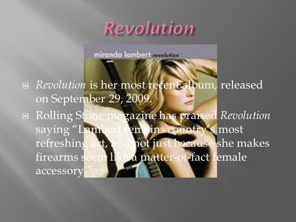  Revolution is her most recent album, released on September 29, 2009.