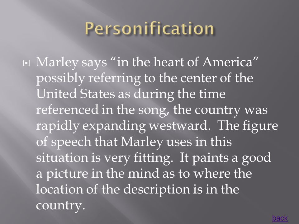  Marley says in the heart of America possibly referring to the center of the United States as during the time referenced in the song, the country was rapidly expanding westward.
