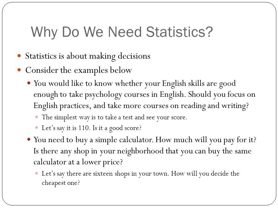 Why Do We Need Statistics.