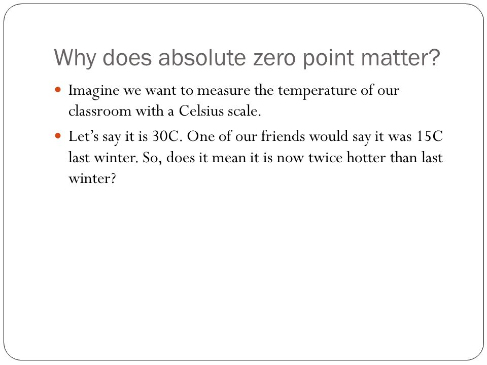 Why does absolute zero point matter.