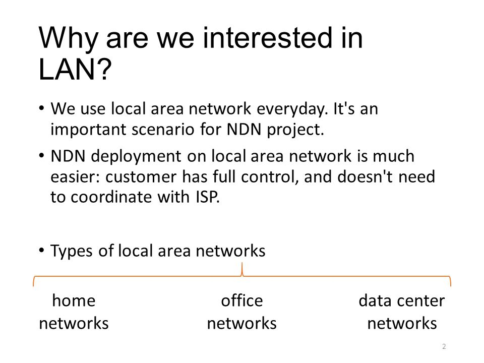 Why are we interested in LAN. We use local area network everyday.