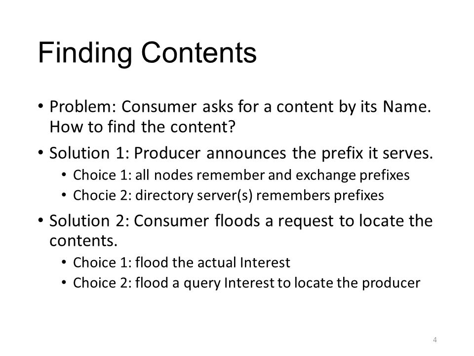 Finding Contents Problem: Consumer asks for a content by its Name.