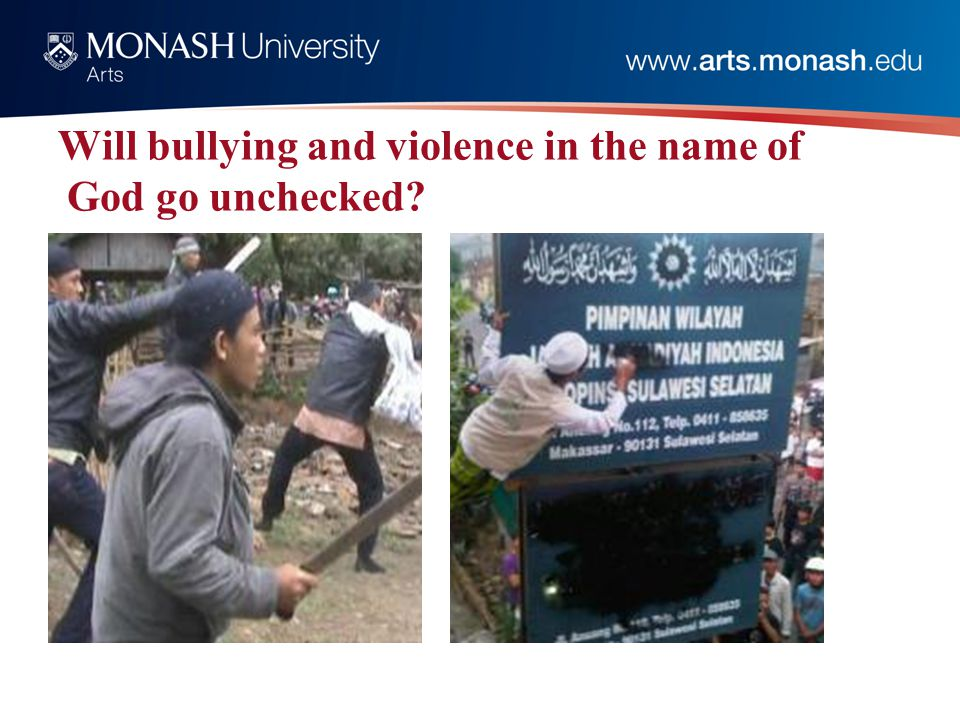 Will bullying and violence in the name of God go unchecked