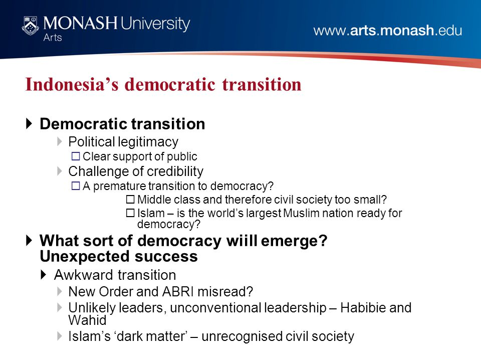 Indonesia's democratic transition  Democratic transition  Political legitimacy  Clear support of public  Challenge of credibility  A premature transition to democracy.