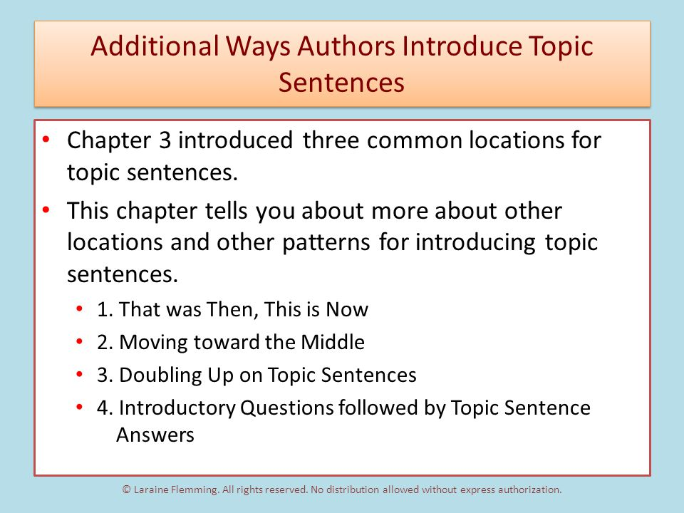 Here are the Three Main Characteristics of a Topic Sentence: 1.It's one of the most general sentences in the paragraph.