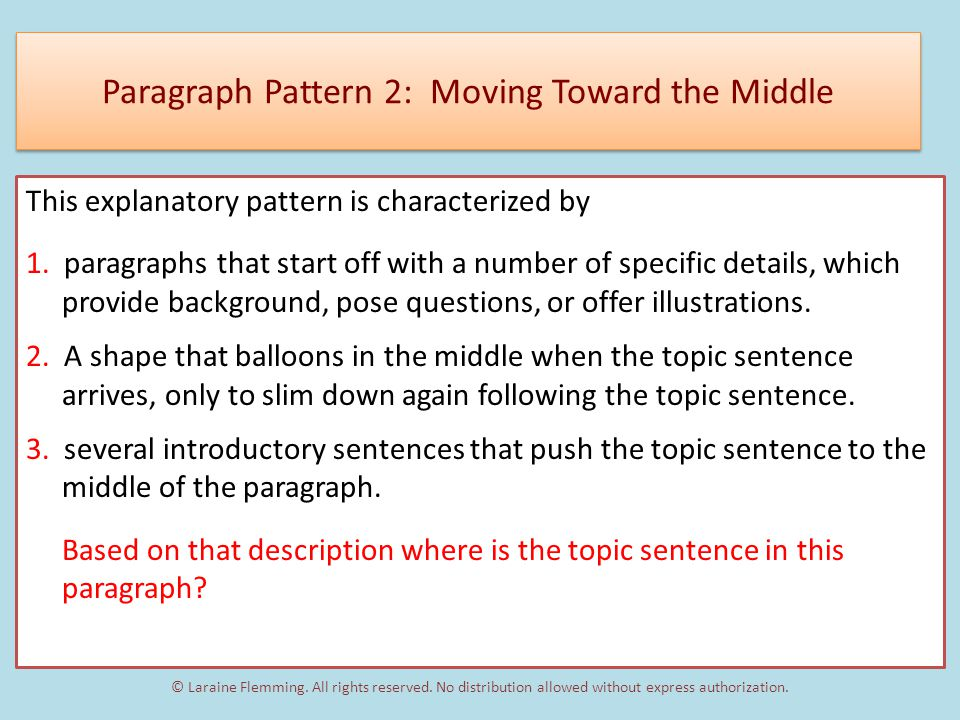 Paragraph Pattern 2: Moving Toward the Middle This explanatory pattern is characterized by 1.