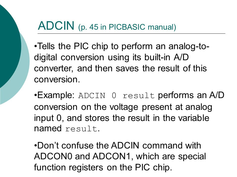Tells the PIC chip to perform an analog-to- digital conversion using its built-in A/D converter, and then saves the result of this conversion.