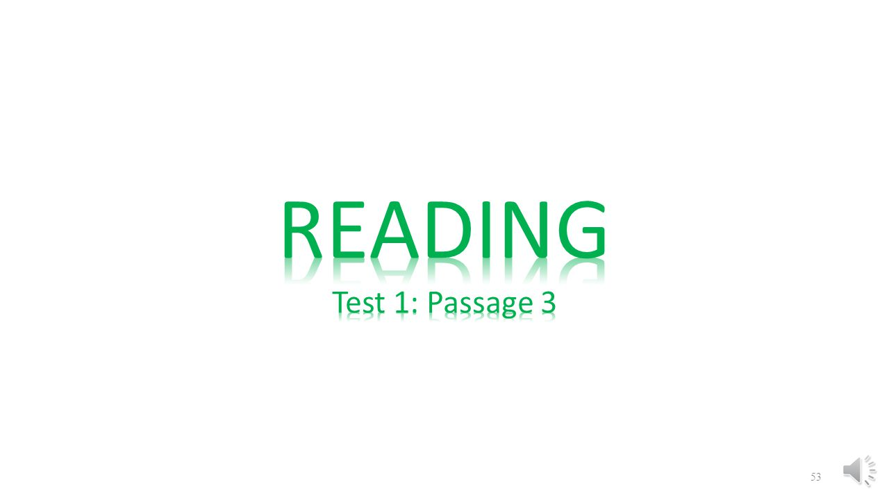 Read the Passage such that you can: TELL ME A STORY GOAL: 2:30 - 4:00 Minutes Answer Questions GOAL: 4:00 - 6:00 Minutes 8:00 - 9:00 Minutes / Passage