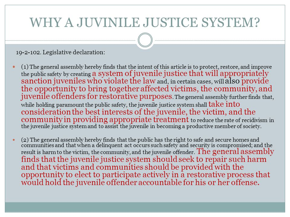 JUVINILE JUSTICE SYSTEM HISTORY - recent In 1964, the General Assembly abolished separate juvenile courts in all districts except Denver, where the De