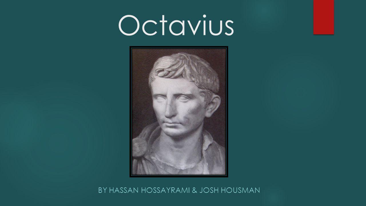 Octavius BY HASSAN HOSSAYRAMI & JOSH HOUSMAN