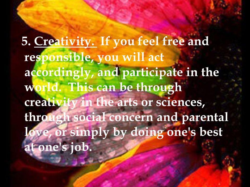 5. Creativity.