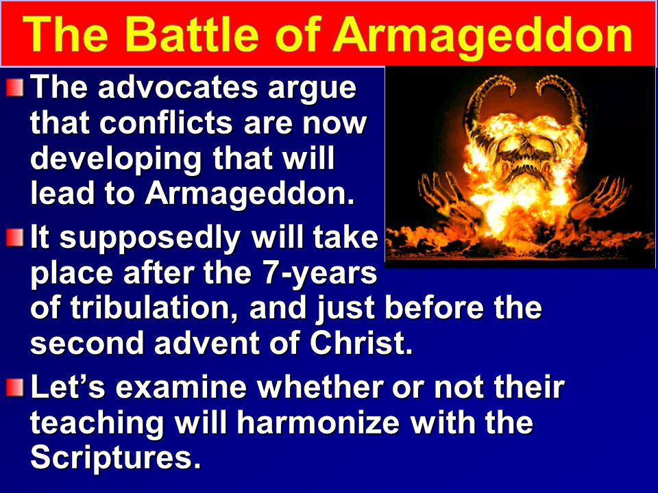 The advocates argue that conflicts are now developing that will lead to Armageddon.