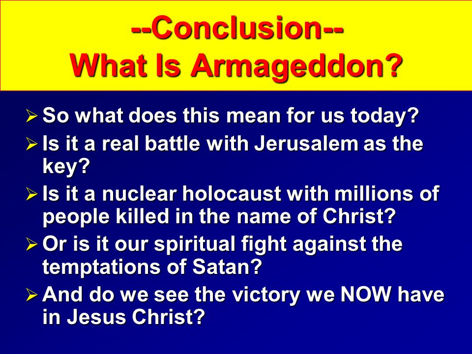  So what does this mean for us today. Is it a real battle with Jerusalem as the key.