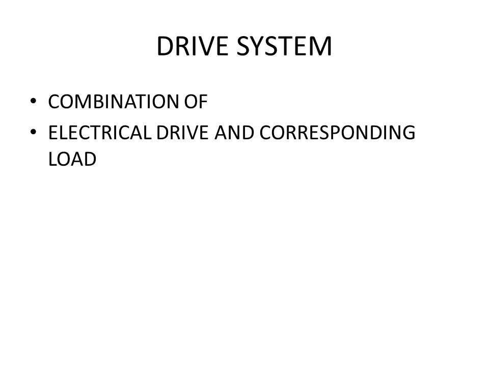 DRIVE SYSTEM COMBINATION OF ELECTRICAL DRIVE AND CORRESPONDING LOAD