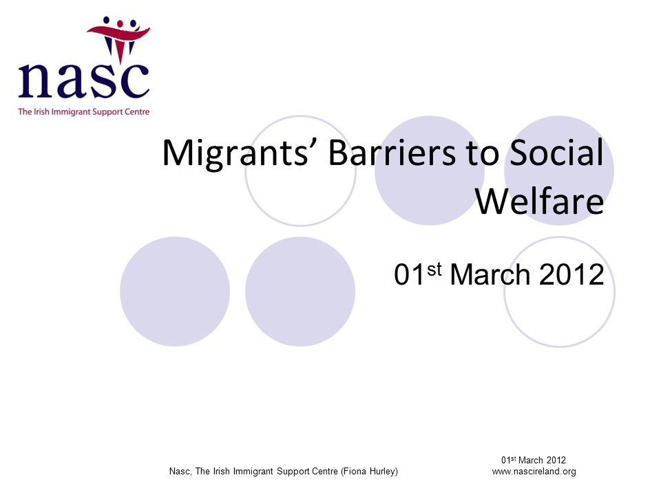 Nasc – The Irish Immigrant Support Centre Nasc – the Irish Immigrant Support Centre is an NGO that seeks to respond to the needs of immigrants, refugees and asylum seekers.