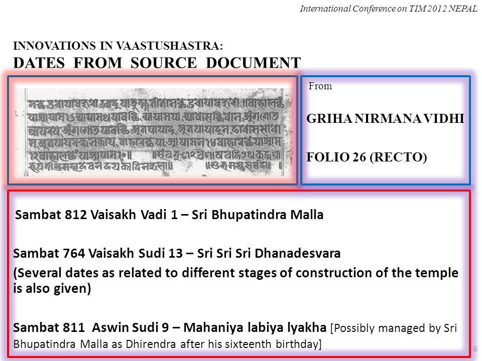 INNOVATIONS IN VAASTUSHASTRA: DATES FROM SOURCE DOCUMENT Sambat 812 Vaisakh Vadi 1 – Sri Bhupatindra Malla Sambat 764 Vaisakh Sudi 13 – Sri Sri Sri Dh