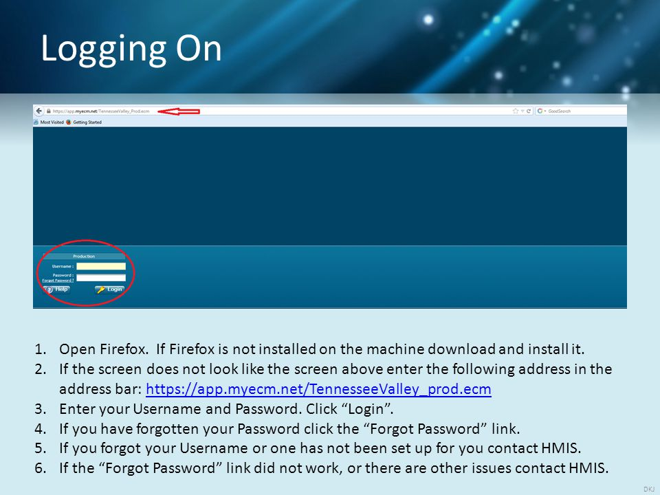 Logging On 1.Open Firefox. If Firefox is not installed on the machine download and install it.