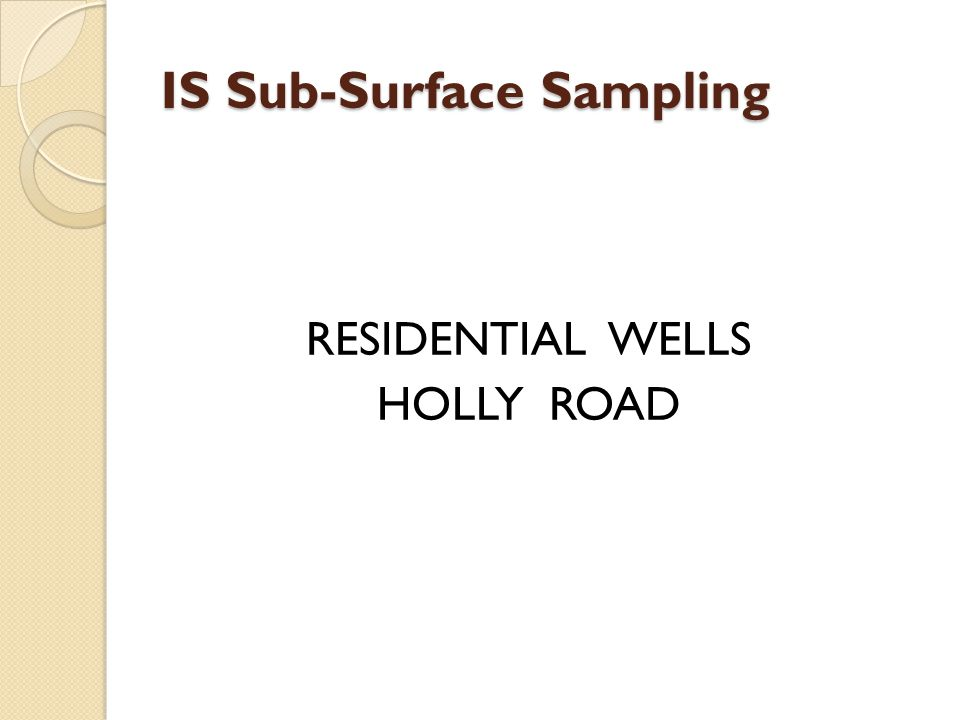 IS Sub-Surface Sampling RESIDENTIAL WELLS HOLLY ROAD