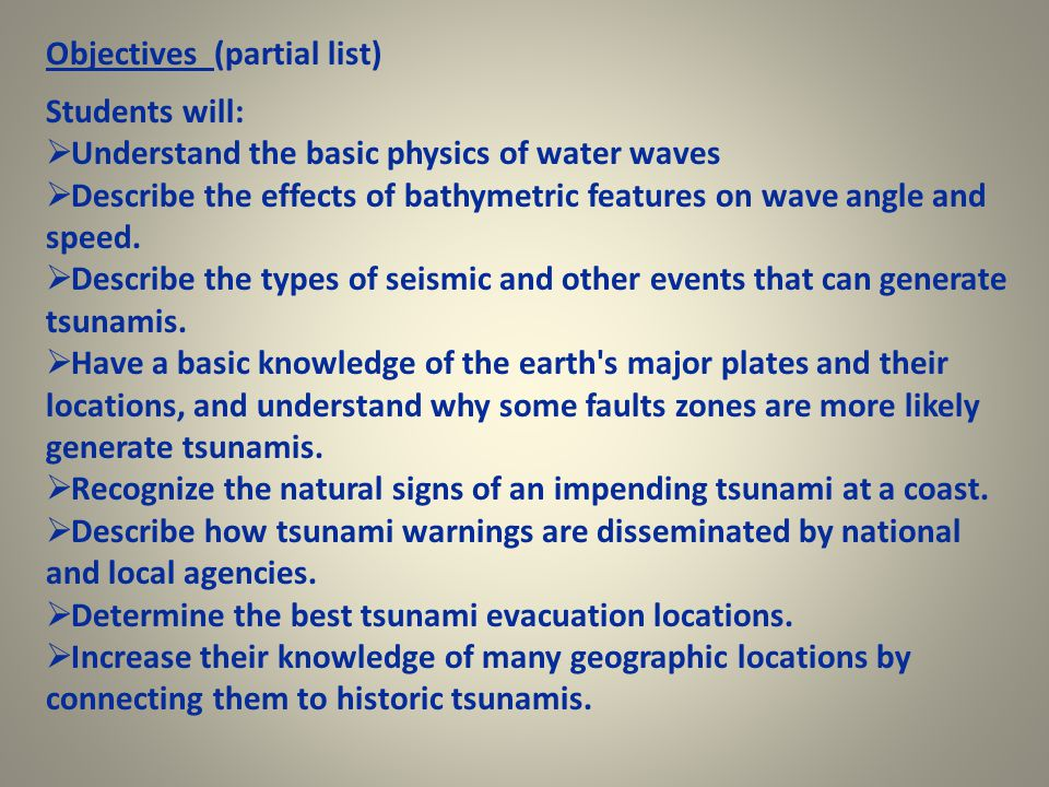 Objectives (partial list) Students will:  Understand the basic physics of water waves  Describe the effects of bathymetric features on wave angle and speed.