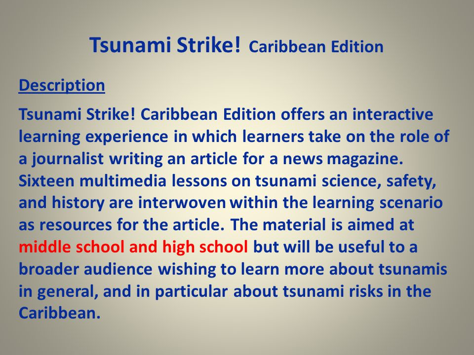 Tsunami Strike! Caribbean Edition Description Tsunami Strike! Caribbean Edition offers an interactive learning experience in which learners take on th