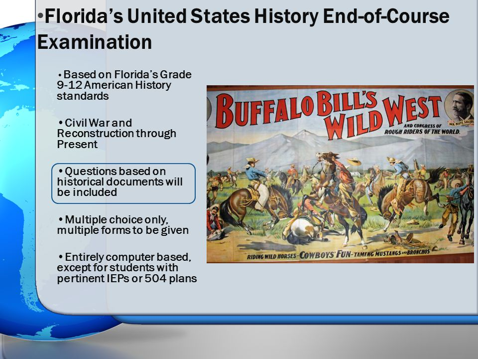 Based on Florida's Grade 9-12 American History standards Civil War and Reconstruction through Present Questions based on historical documents will be
