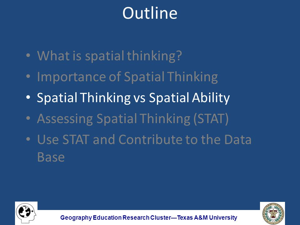 Geography Education Research Cluster—Texas A&M University Components of Spatial Thinking Students at all levels found the same questions easy or challenging