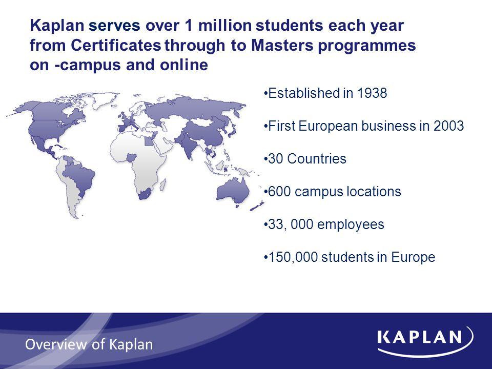 Kaplan established a major presence in the UK in 2003.