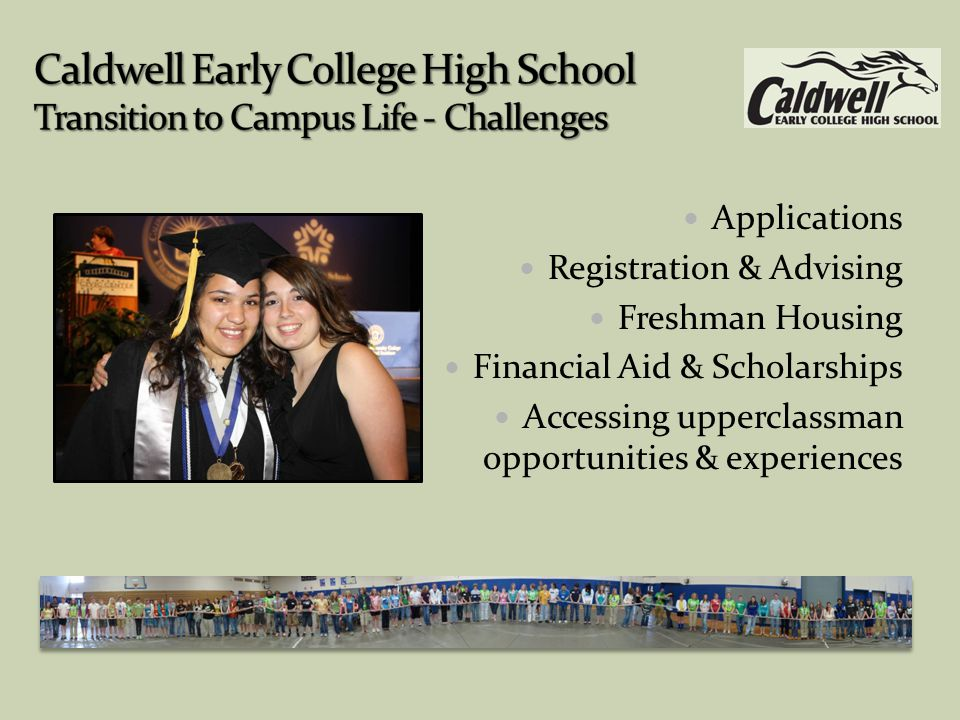 Applications Registration & Advising Freshman Housing Financial Aid & Scholarships Accessing upperclassman opportunities & experiences