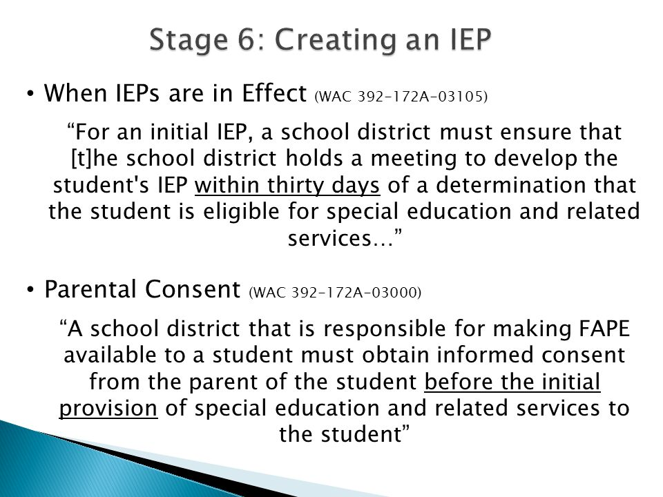 "When IEPs are in Effect (WAC 392-172A-03105) ""For an initial IEP, a school district must ensure that [t]he school district holds a meeting to develop"
