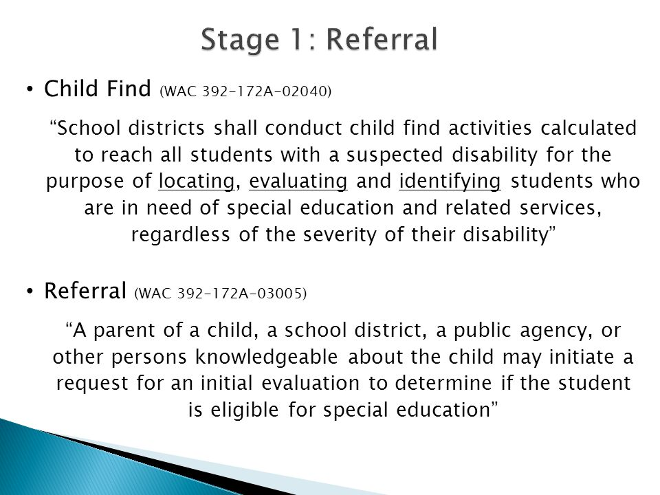 SPED Tips for Counselors… Know the IEP team (WAC 392-172A-03005) Use counseling skills to facilitate good communication and awareness of group dynamics An individual who can interpret the instructional implications of evaluation results Student (when appropriate) Other individuals who have knowledge or special expertise regarding the student Parent At least one general education teacher At least one special education teacher A qualified representative of the school district