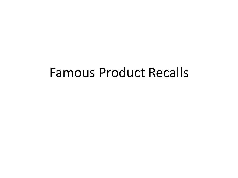 Famous Product Recalls