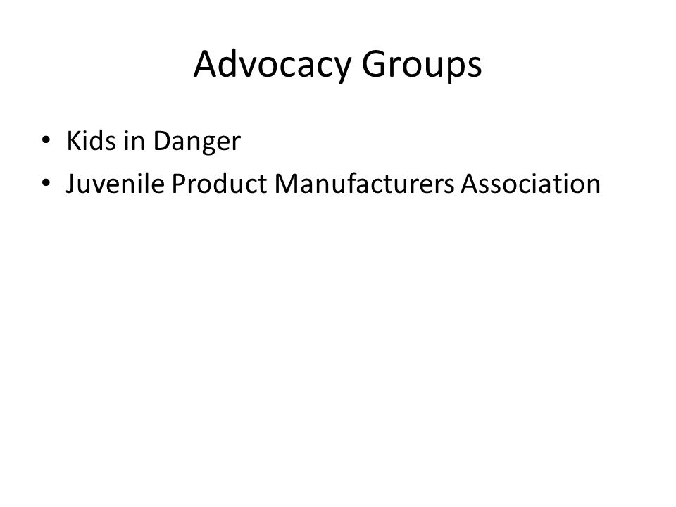 Advocacy Groups Kids in Danger Juvenile Product Manufacturers Association