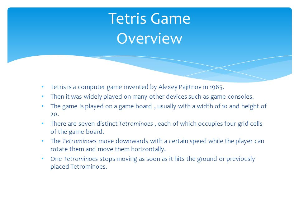 Tetris is a computer game invented by Alexey Pajitnov in 1985.