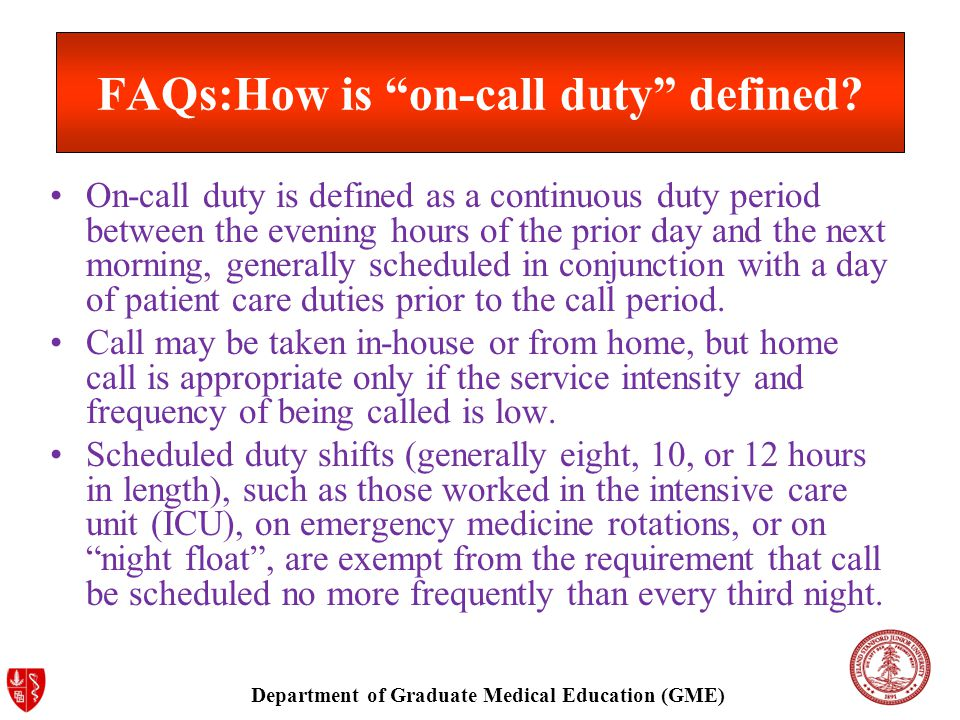 Department of Graduate Medical Education (GME) FAQs:How is on-call duty defined.