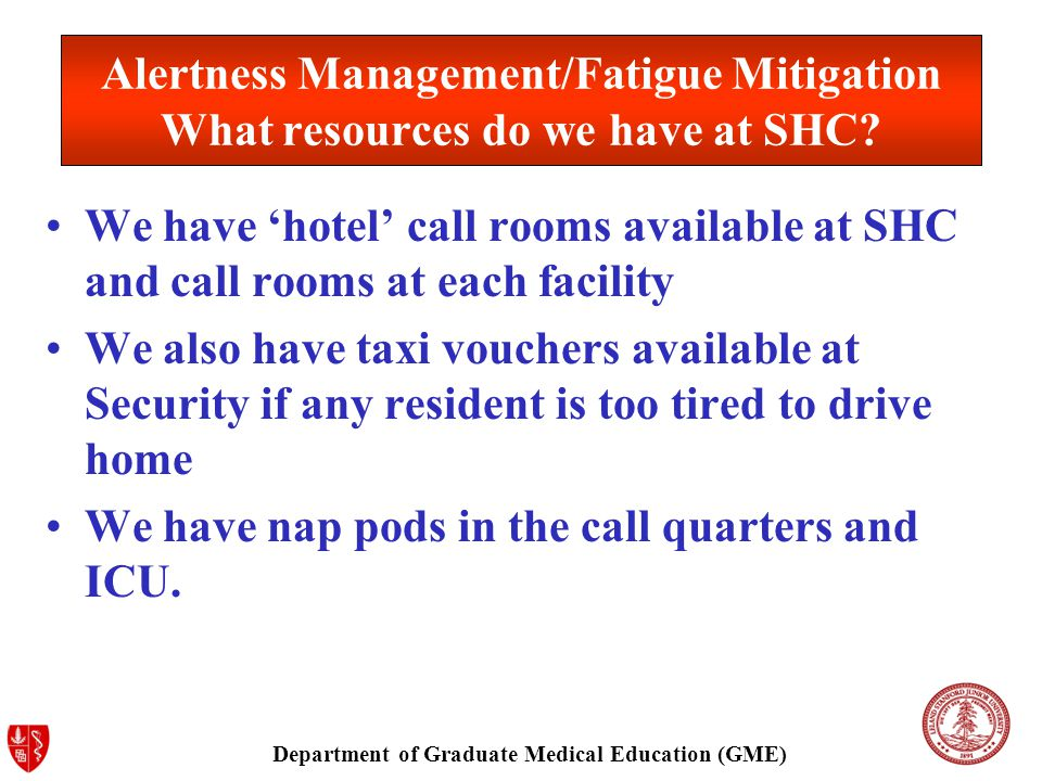 Department of Graduate Medical Education (GME) Alertness Management/Fatigue Mitigation What resources do we have at SHC.
