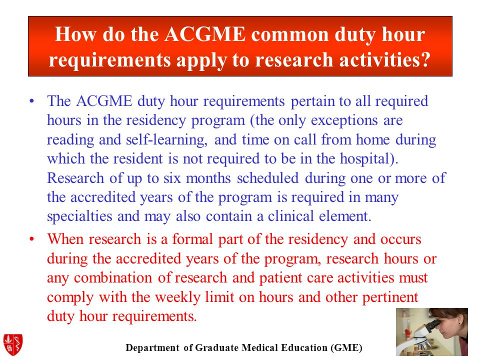 Department of Graduate Medical Education (GME) How do the ACGME common duty hour requirements apply to research activities.