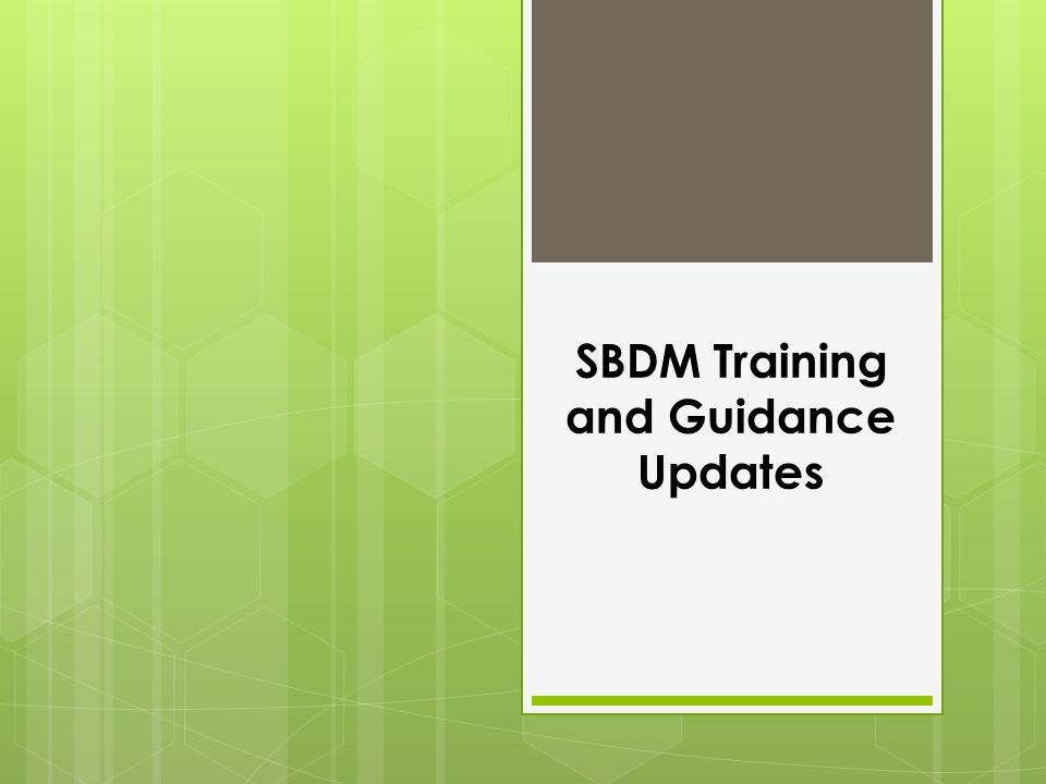 SBDM Training and Guidance Updates