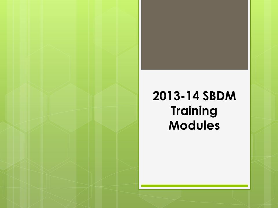 2013-14 SBDM Training Modules