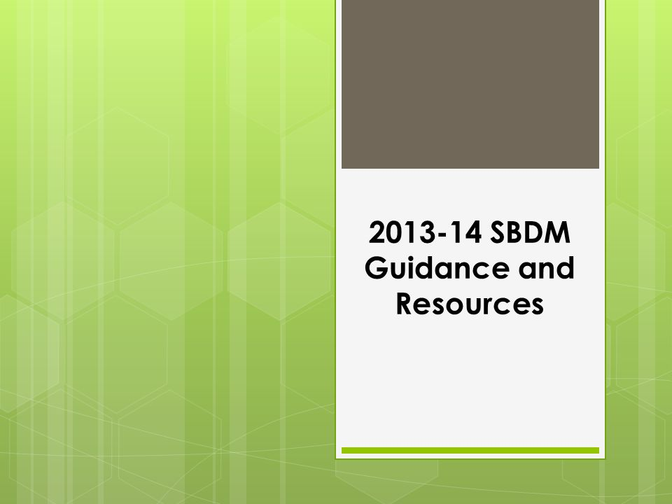 2013-14 SBDM Guidance and Resources