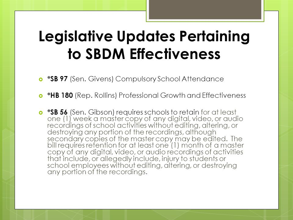 Legislative Updates Pertaining to SBDM Effectiveness  *SB 97 (Sen.