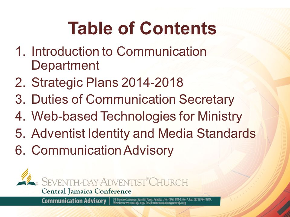 Table of Contents 1.Introduction to Communication Department 2.Strategic Plans 2014-2018 3.Duties of Communication Secretary 4.Web-based Technologies for Ministry 5.Adventist Identity and Media Standards 6.Communication Advisory